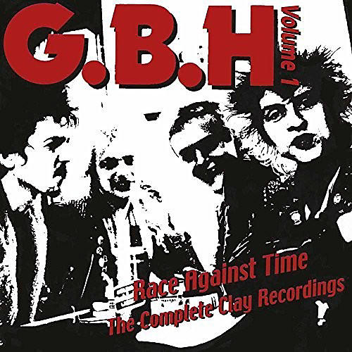 Alliance GBH - Race Against Time: The Complete Clay Recordings, Vol. 2