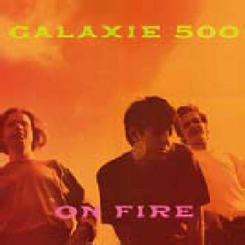 Alliance Galaxie 500 - On Fire