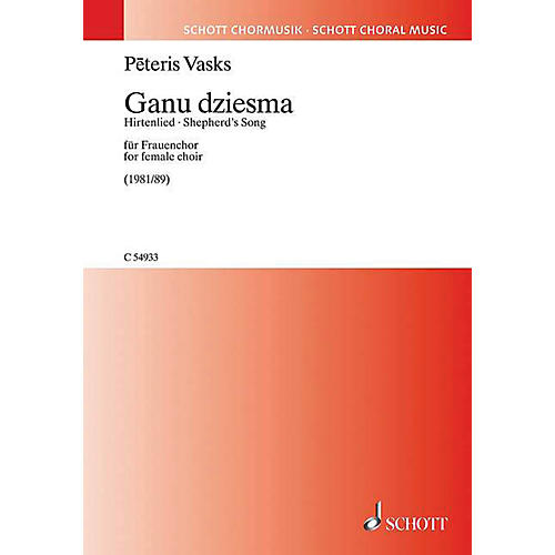 Schott Ganu Dziesma (Shepherd's Song) (for Female Choir) SSAA Composed by Peteris Vasks