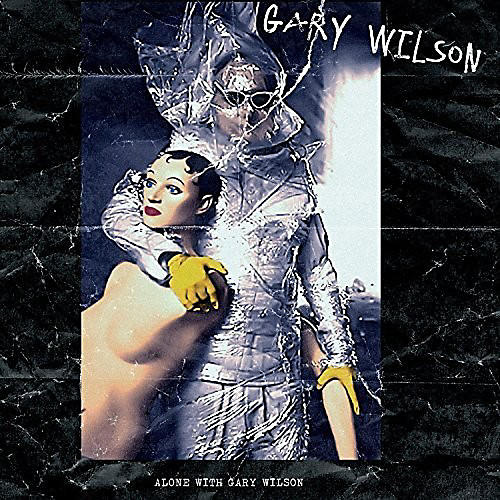 Alliance Gary Wilson - Alone with Gary Wilson