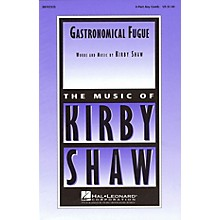 Hal Leonard Gastronomical Fugue 4 Part Any Combination composed by Kirby Shaw