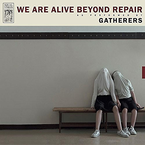 Alliance Gatherers - We Are Alive Beyond Repair