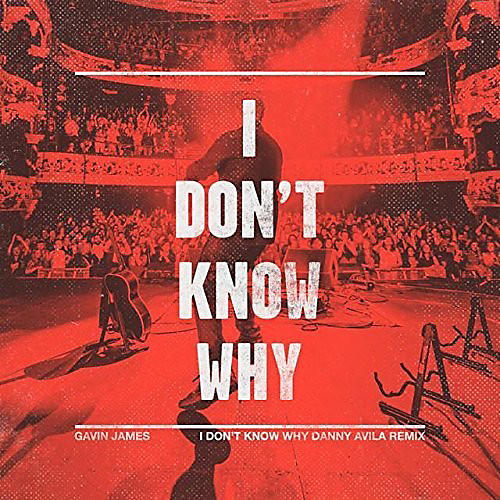 Alliance Gavin James - I Don't Know Why