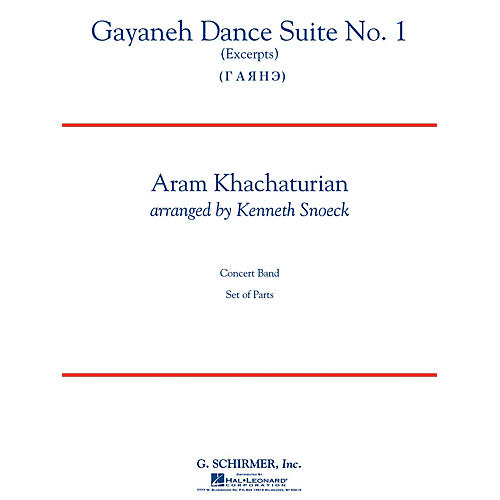 G. Schirmer Gayenah Dance Suite No. 1 Concert Band Level 5 Composed by Aram Khachaturian Arranged by Kenneth Snoeck