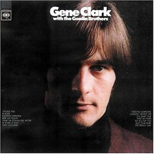 Alliance Gene Clark - Gene Clark With The Gosdin Brother