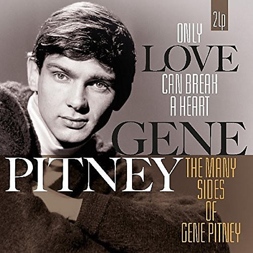 Alliance Gene Pitney - Only Love Can Break A Heart / Many Sides Of Gene