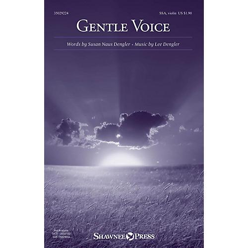 Shawnee Press Gentle Voice SSA composed by Lee Dengler