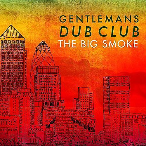 Alliance Gentleman's Dub Club - The Big Smoke