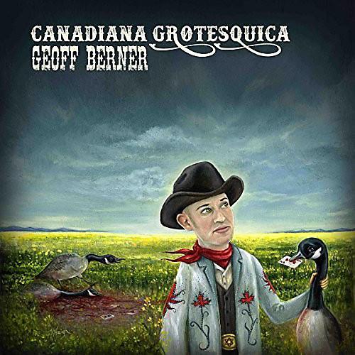Alliance Geoff Berner - Canadiana Grotesquica