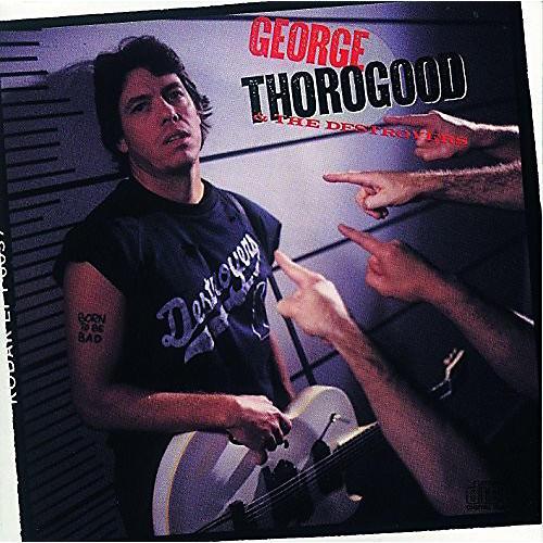 Alliance George Thorogood - Born To Be Bad