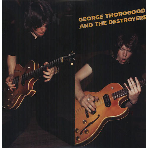 Alliance George Thorogood - George Thorogood & Destroyers