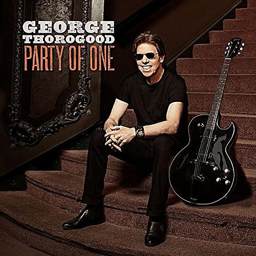 Alliance George Thorogood - Party Of One