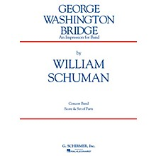 G. Schirmer George Washington Bridge (Score and Parts) Concert Band Level 4-6 Composed by William Schuman