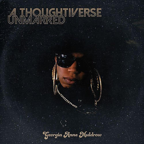 Georgia Anne Muldrow - Thoughtiverse Unmarred