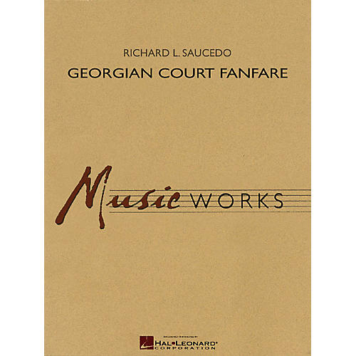 Hal Leonard Georgian Court Fanfare Concert Band Level 5 Composed by Richard L. Saucedo