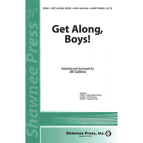 Shawnee Press Get Along, Boys! 3-Part Mixed arranged by Jill Gallina