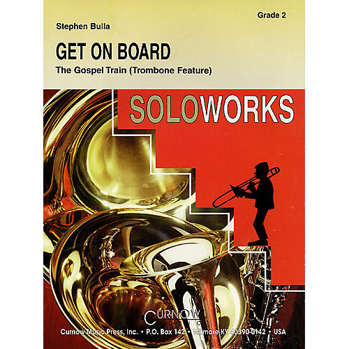 Curnow Music Get On Board (Trombone Section Feature) (Grade 2 - Score Only) Concert Band Level 2 by Stephen Bulla