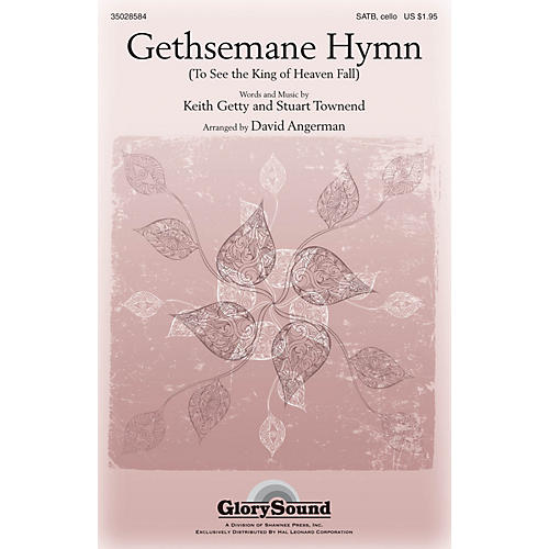 Shawnee Press Gethsemane Hymn (To See the King of Heaven Fall) SATB arranged by David Angerman