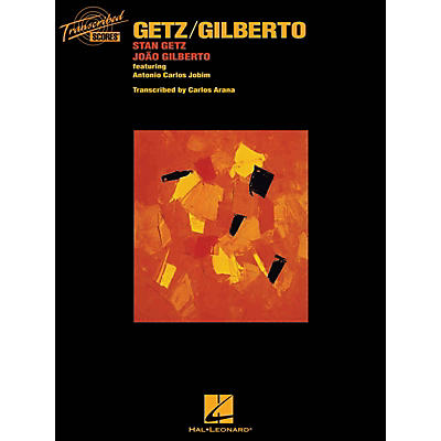 Hal Leonard Getz/Gilberto Transcribed Score Series Softcover Performed by Stan Getz