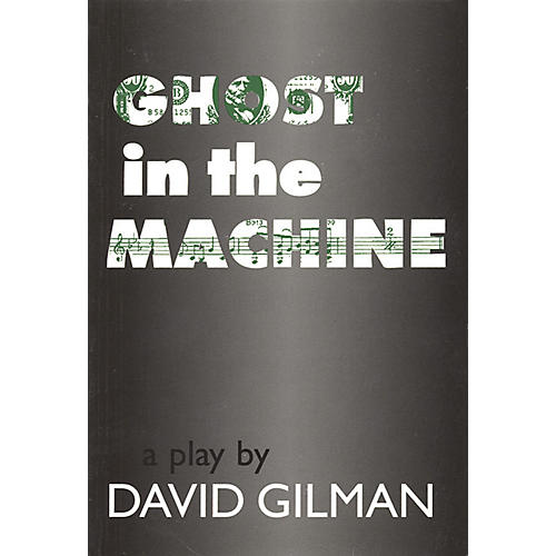 Applause Books Ghost in the Machine (A Play by David Gilman) Applause Books Series Written by David Gilman
