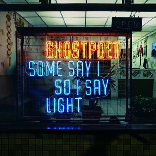 Alliance Ghostpoet - Some Say I So I Say Light