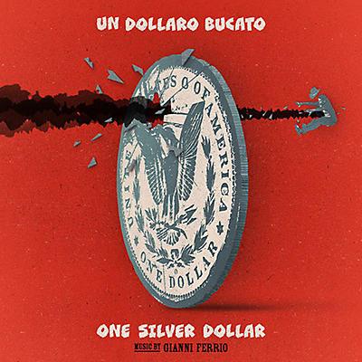 Gianni Ferrio - Un Dollaro Bucato (Blood for a Silver Dollar) (Original Soundtrack)