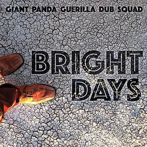 Alliance Giant Panda Guerilla Dub Squad - Bright Days