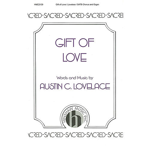 Hinshaw Music Gift of Love SATB composed by Austin Lovelace