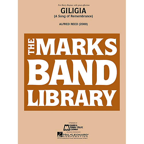 Edward B. Marks Music Company Giligia (A Song of Remembrance) Concert Band Level 5 Composed by Alfred Reed