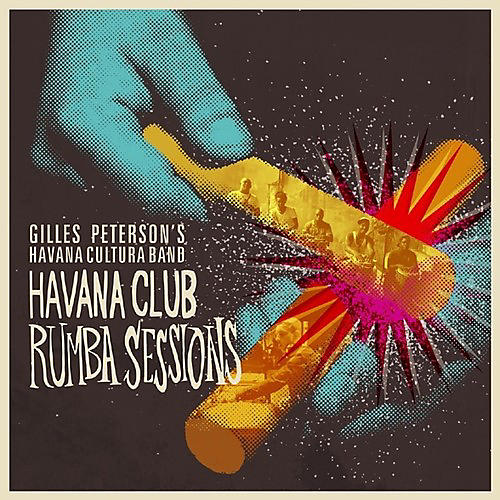 Alliance Gilles Peterson - Havana Club Rumba Sessions Part 2