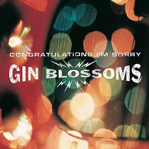 Alliance Gin Blossoms - Congratulations I'm Sorry