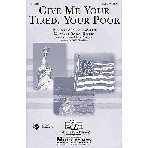Hal Leonard Give Me Your Tired, Your Poor SAB Arranged by Mark Brymer