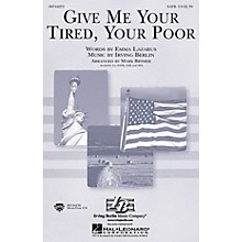 Hal Leonard Give Me Your Tired, Your Poor SATB arranged by Mark Brymer