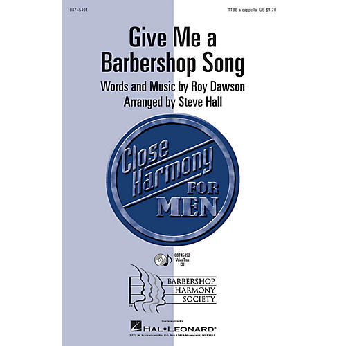 Hal Leonard Give Me a Barbershop Song TTBB A Cappella arranged by Steve Hall