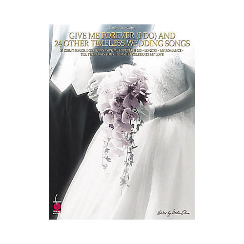 Cherry Lane Give Me forever (I Do) & 24 Other Timeless Wedding Songs Piano, Vocal, Guitar Songbook