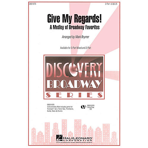 Hal Leonard Give My Regards! A Medley of Broadway Favorites 2-Part arranged by Mark Brymer