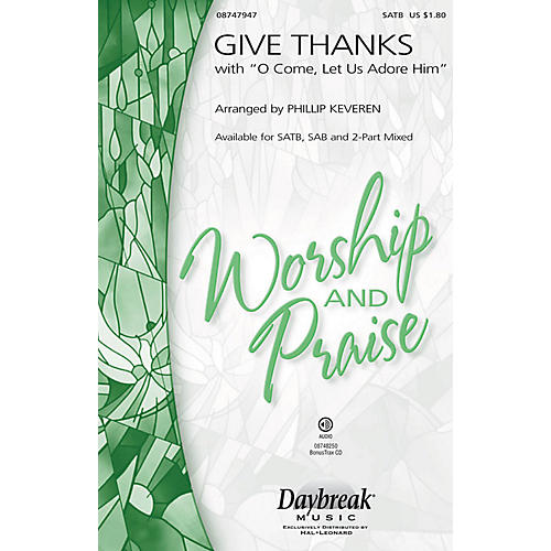 Hal Leonard Give Thanks (with O Come Let Us Adore Him) SAB Arranged by Phillip Keveren