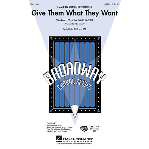 Hal Leonard Give Them What They Want (from Dirty Rotten Scoundrels) SAB Arranged by Ed Lojeski