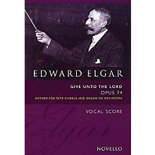 Novello Give Unto the Lord, Op. 74 SATB Composed by Edward Elgar