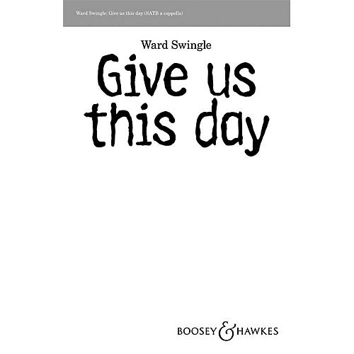 Boosey and Hawkes Give Us This Day SATB a cappella composed by Ward Swingle