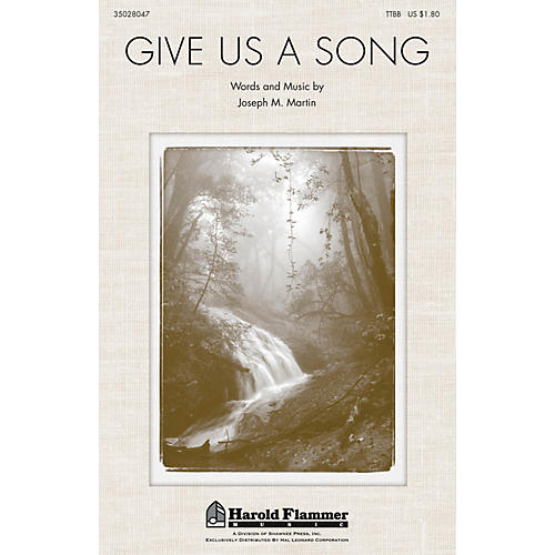 Shawnee Press Give Us a Song TTBB composed by Joseph M. Martin