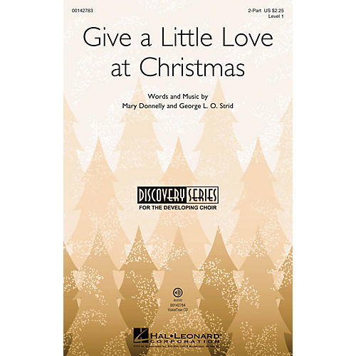 Hal Leonard Give a Little Love at Christmas (Discovery Level 1) VoiceTrax CD Composed by Mary Donnelly