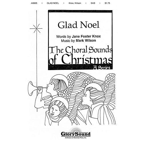 Shawnee Press Glad Noel SATB composed by Mark Wilson