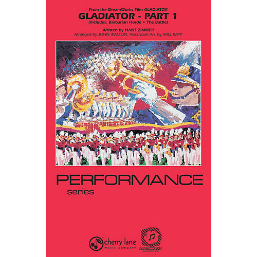 Cherry Lane Gladiator - Part 1 Marching Band Level 3-4 Arranged by Will Rapp
