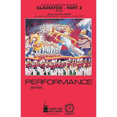 Cherry Lane Gladiator - Part 2 Marching Band Level 3-4 Arranged by Will Rapp
