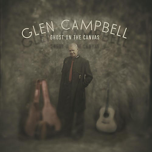 Alliance Glen Campbell - Ghost on the Canvas