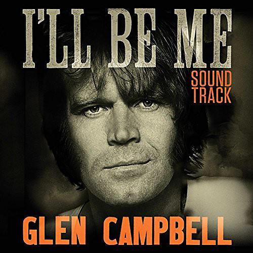 Alliance Glen Campbell - Glen Campbell I'll Be Me Soundtrack (Original Soundtrack)
