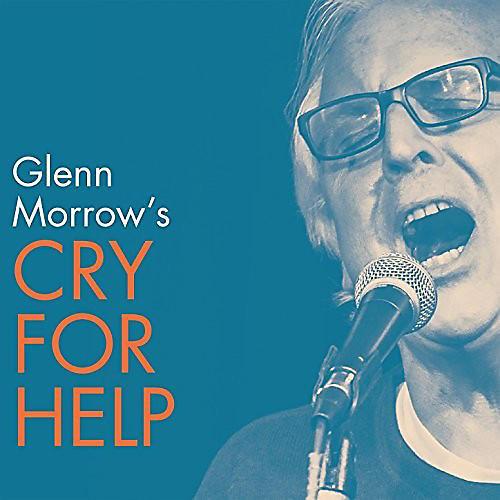 Alliance Glenn Morrow's Cry for Help - Glenn Morrow's Cry for Help
