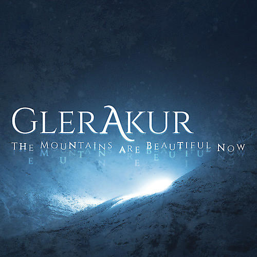 Alliance Glerakur - The Mountains Are Beautiful Now