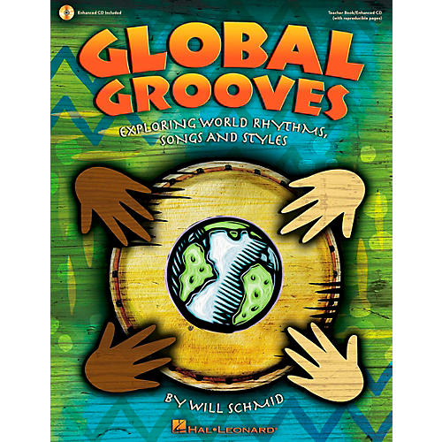 Hal Leonard Global Grooves (Exploring World Rhythms, Songs and Styles) Teacher Book w/Enhanced CD by Will Schmid